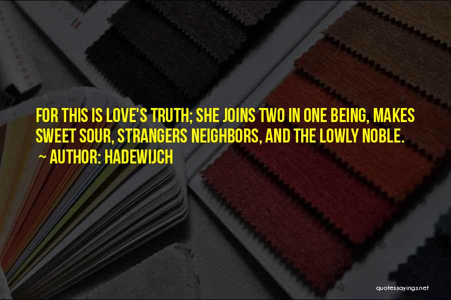Sweet And Sour Love Quotes By Hadewijch