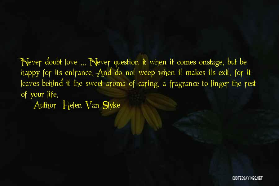 Sweet Aroma Quotes By Helen Van Slyke