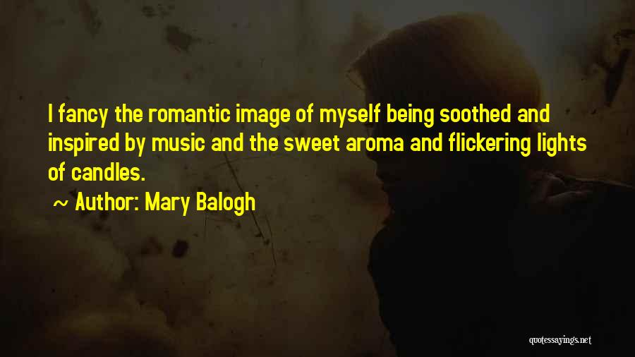 Sweet Aroma Quotes By Mary Balogh