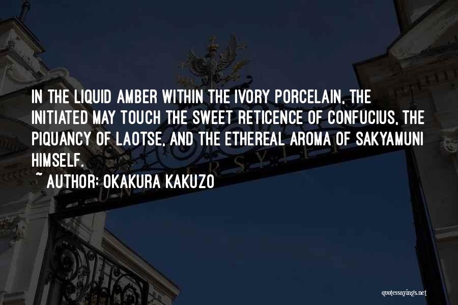Sweet Aroma Quotes By Okakura Kakuzo