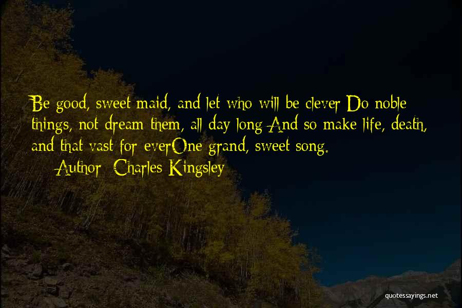 Sweet Have Good Day Quotes By Charles Kingsley