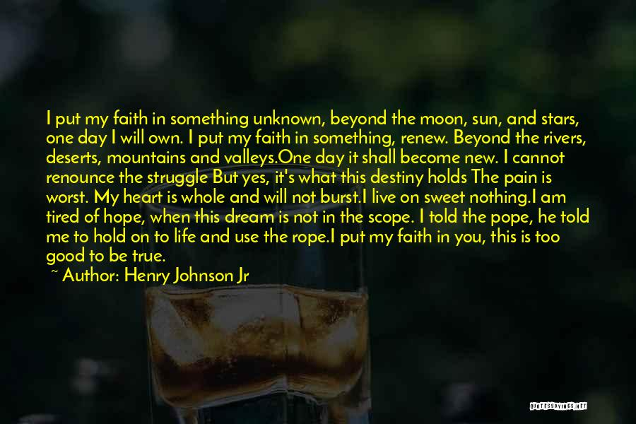 Sweet Have Good Day Quotes By Henry Johnson Jr