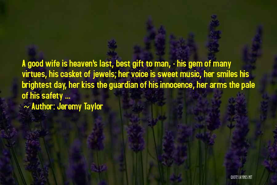 Sweet Have Good Day Quotes By Jeremy Taylor