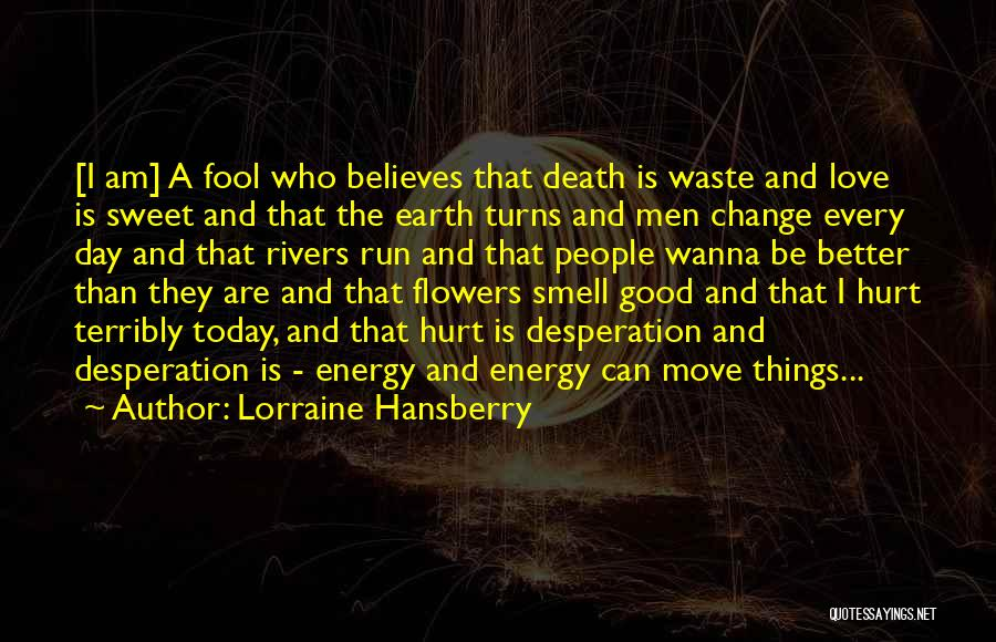 Sweet Have Good Day Quotes By Lorraine Hansberry