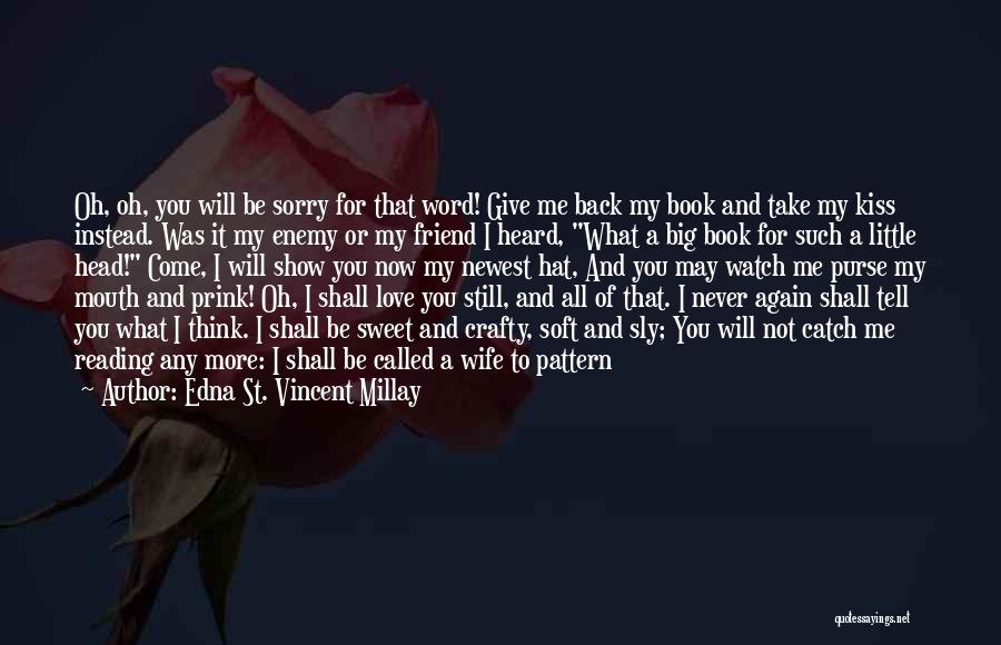 Sweet Kiss Day Quotes By Edna St. Vincent Millay