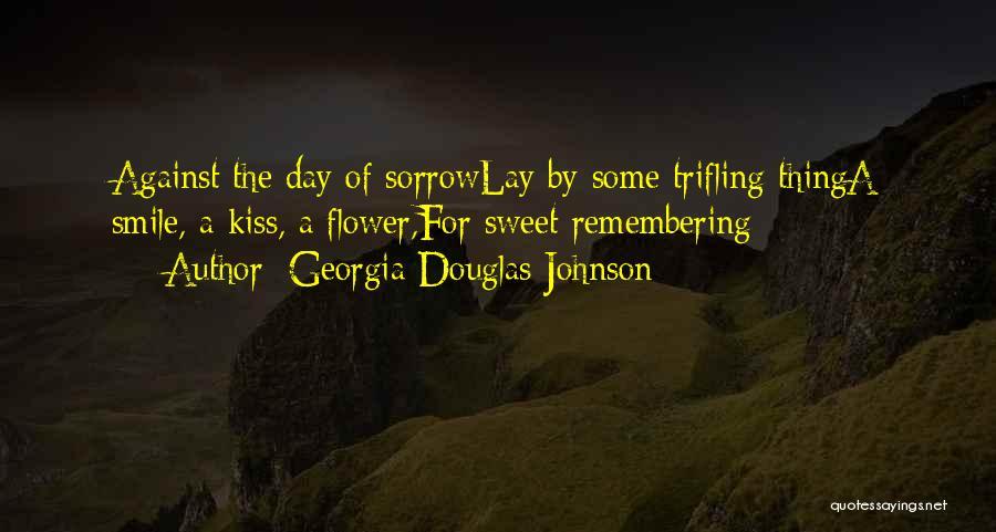 Sweet Kiss Day Quotes By Georgia Douglas Johnson