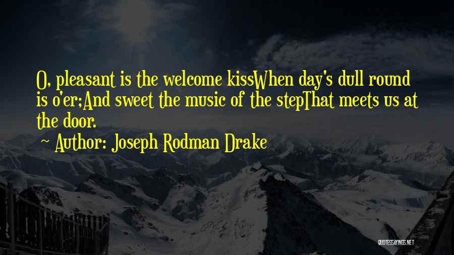 Sweet Kiss Day Quotes By Joseph Rodman Drake