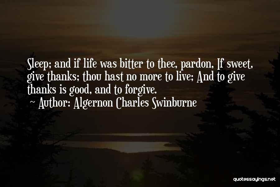 Sweet Life Quotes By Algernon Charles Swinburne