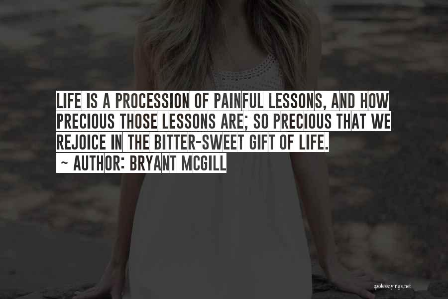 Sweet Life Quotes By Bryant McGill