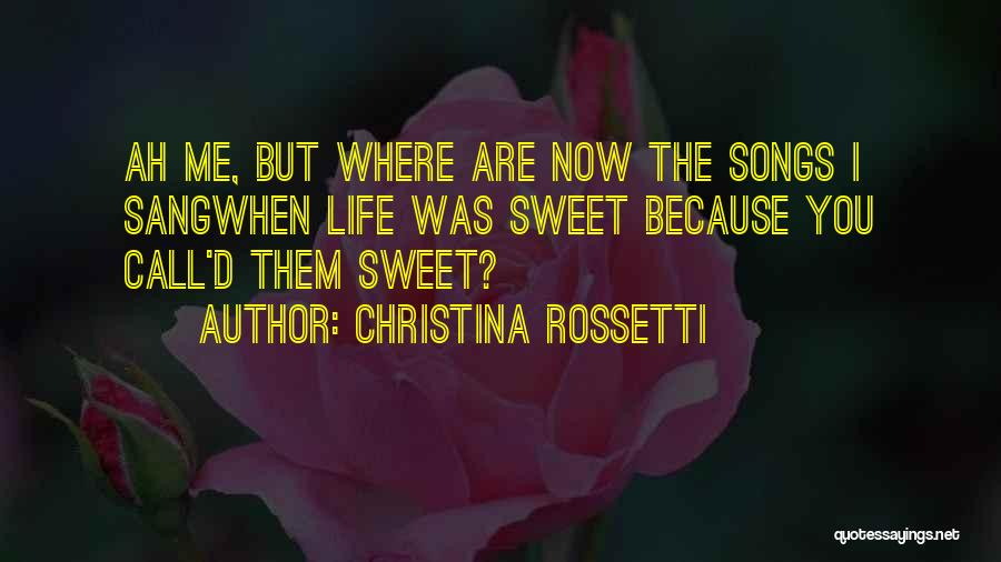 Sweet Life Quotes By Christina Rossetti