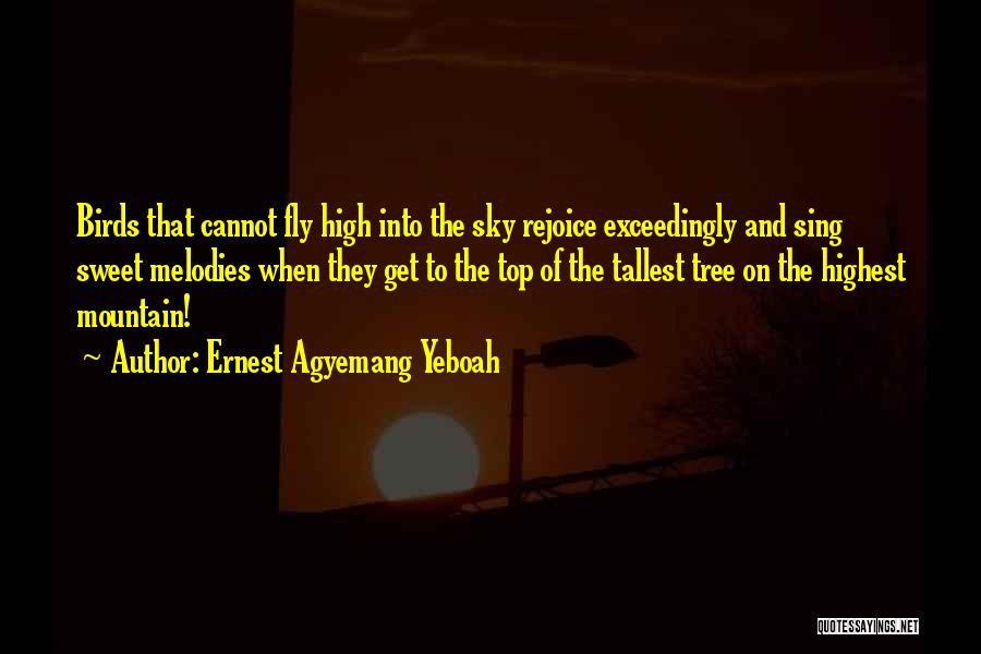 Sweet Life Quotes By Ernest Agyemang Yeboah