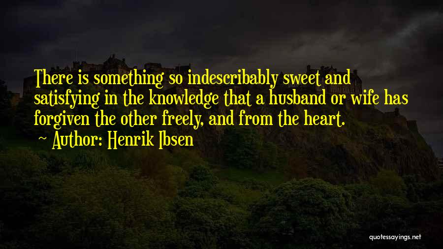 Sweet Life Quotes By Henrik Ibsen