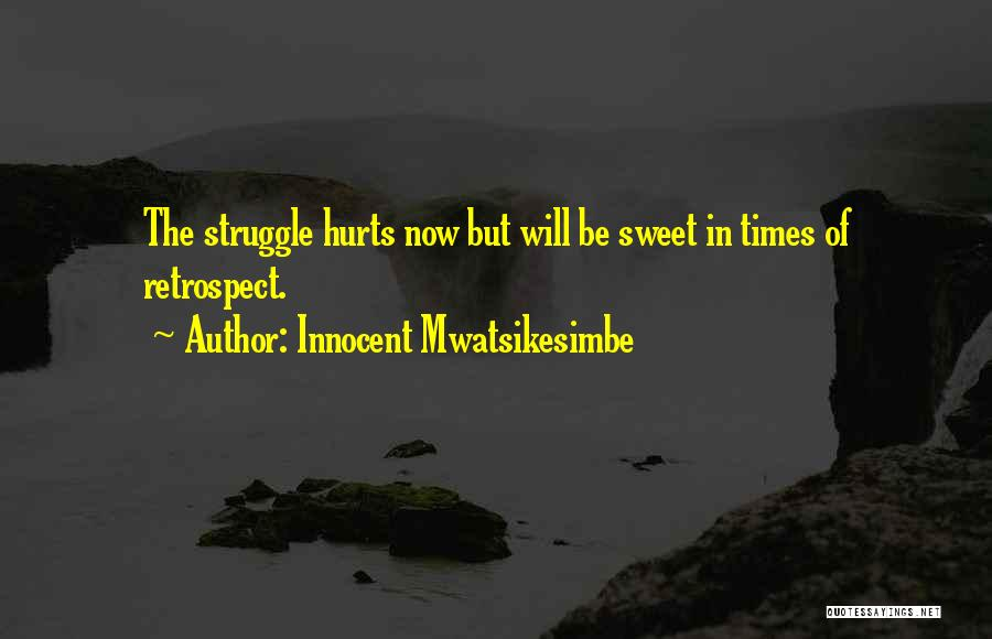 Sweet Life Quotes By Innocent Mwatsikesimbe