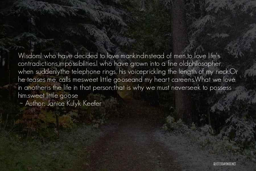 Sweet Life Quotes By Janice Kulyk Keefer
