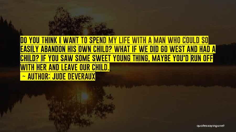 Sweet Life Quotes By Jude Deveraux