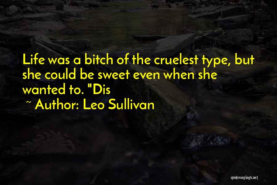 Sweet Life Quotes By Leo Sullivan