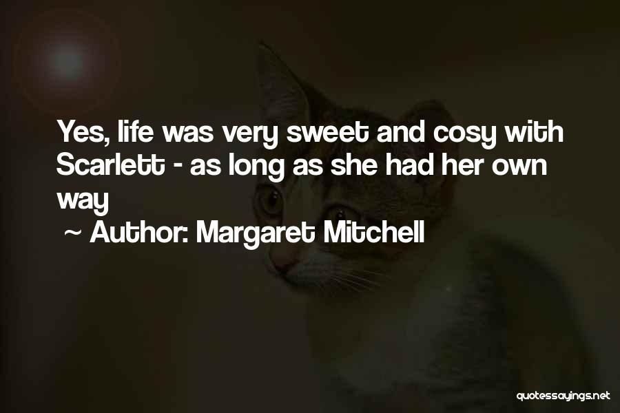Sweet Life Quotes By Margaret Mitchell