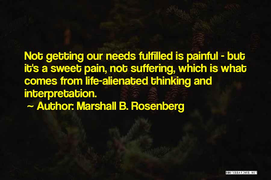 Sweet Life Quotes By Marshall B. Rosenberg