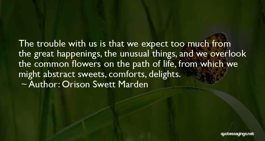 Sweet Life Quotes By Orison Swett Marden