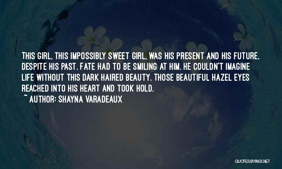 Sweet Life Quotes By Shayna Varadeaux