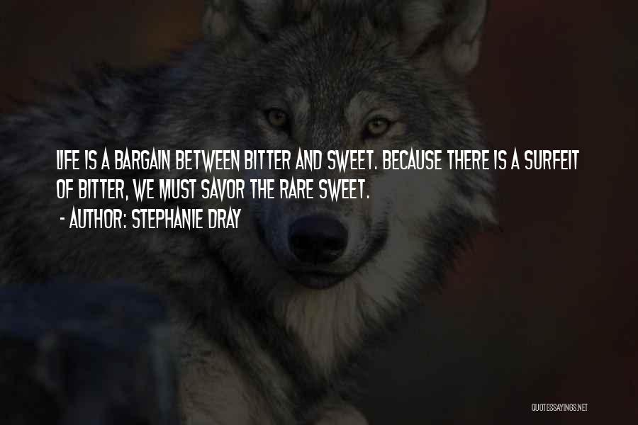 Sweet Life Quotes By Stephanie Dray