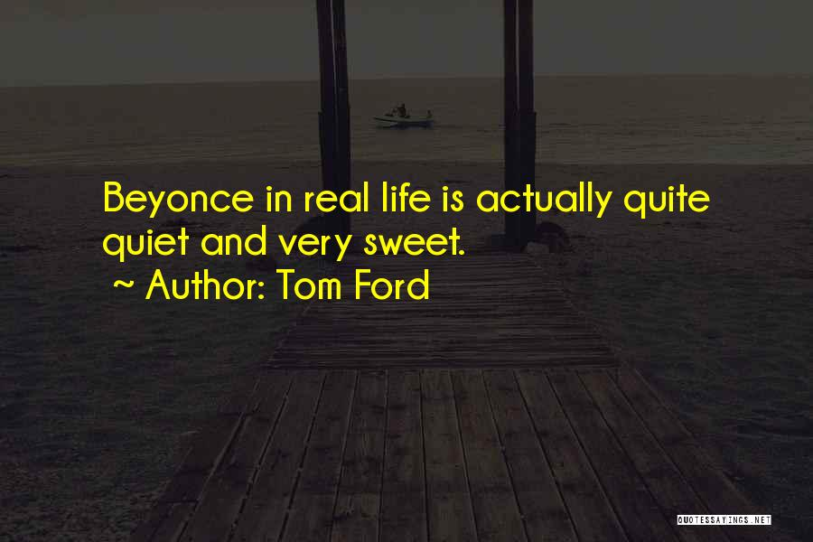 Sweet Life Quotes By Tom Ford