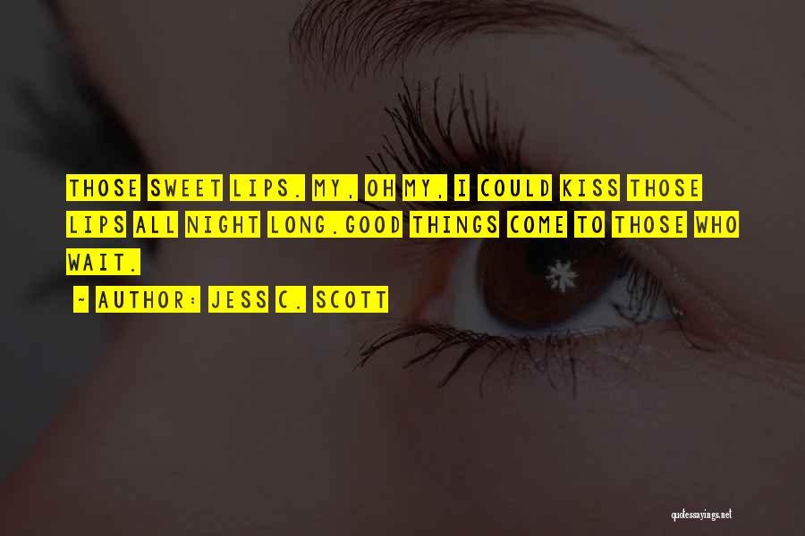 Sweet Love Good Night Quotes By Jess C. Scott