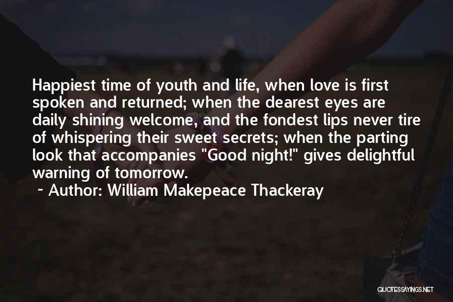Sweet Love Good Night Quotes By William Makepeace Thackeray