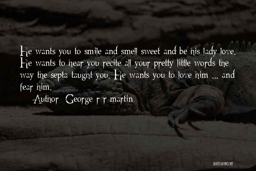 Sweet Love Words And Quotes By George R R Martin