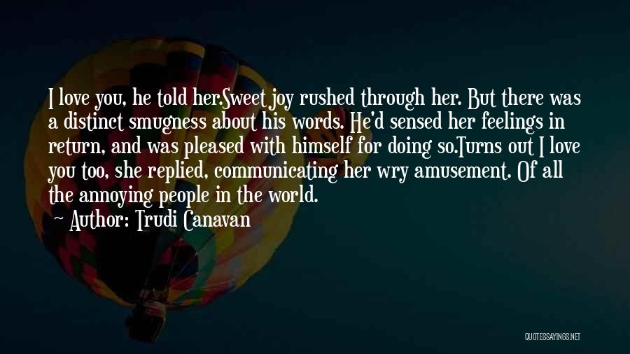 Sweet Love Words And Quotes By Trudi Canavan