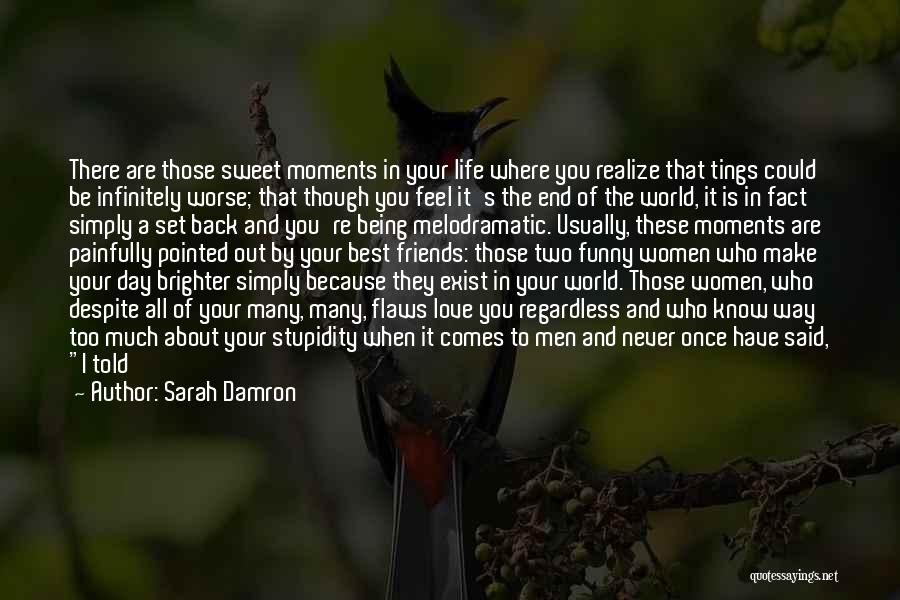 Sweet Moments With Friends Quotes By Sarah Damron