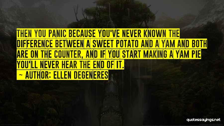 Sweet Potato Pie Quotes By Ellen DeGeneres