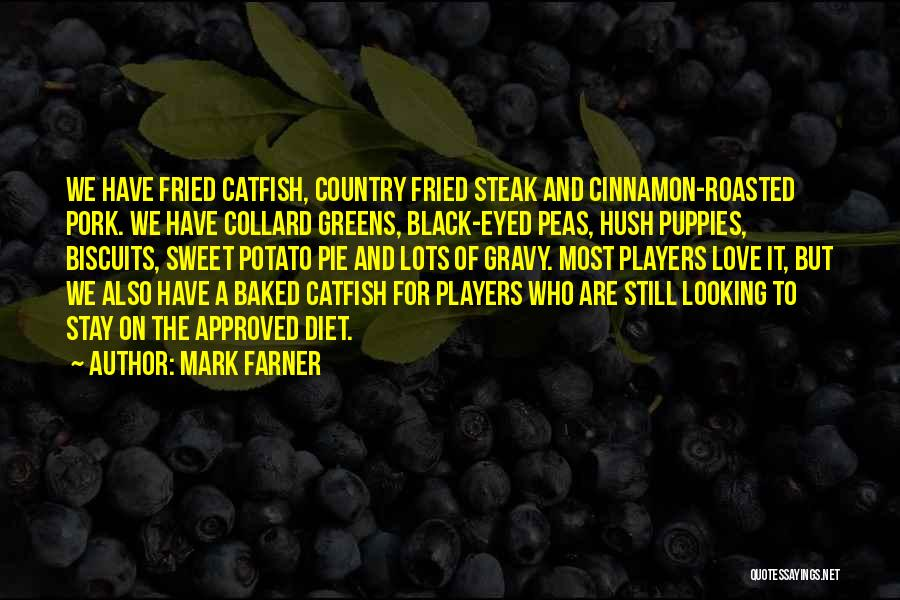 Sweet Potato Pie Quotes By Mark Farner