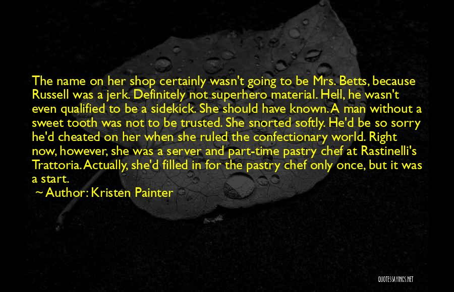 Sweet Shop Quotes By Kristen Painter