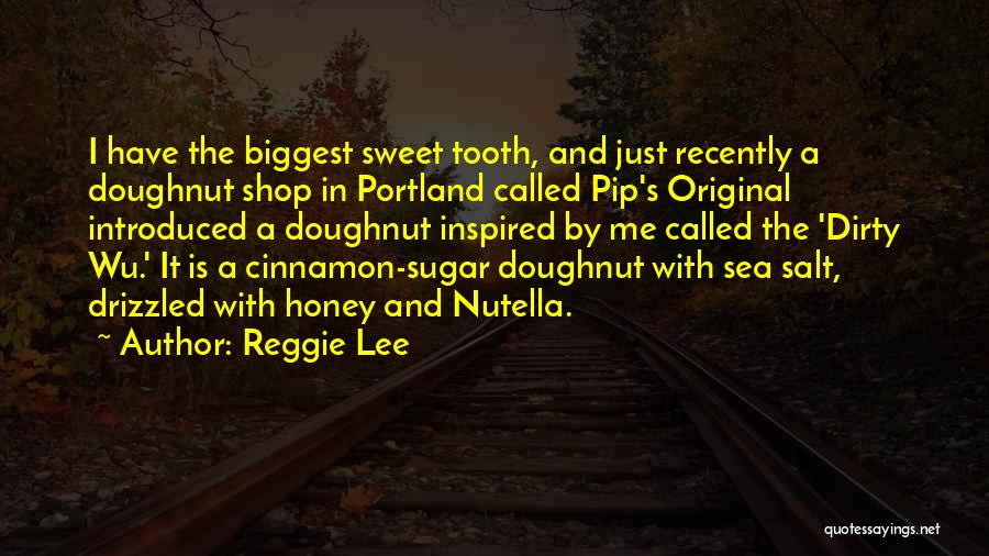 Sweet Shop Quotes By Reggie Lee