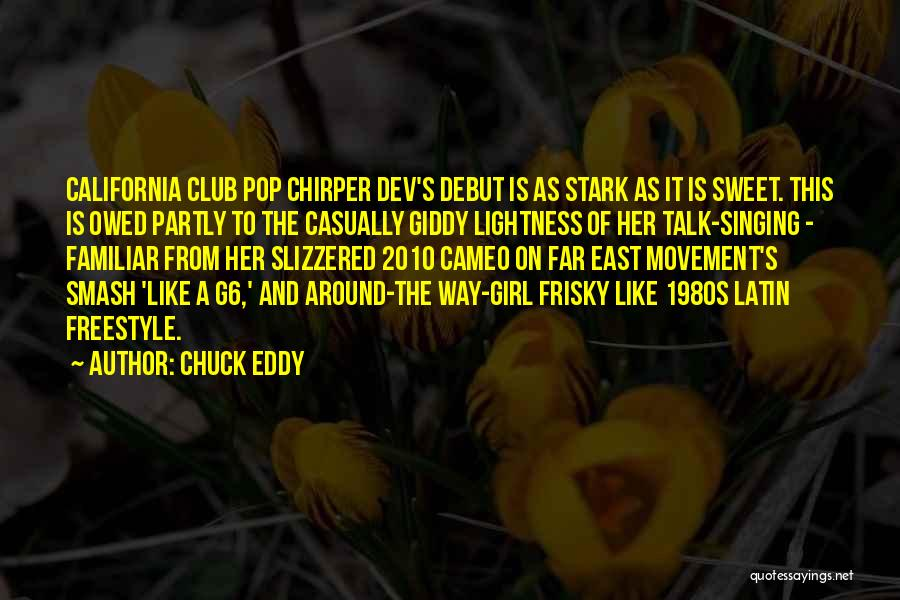 Sweet Talk Girl Quotes By Chuck Eddy
