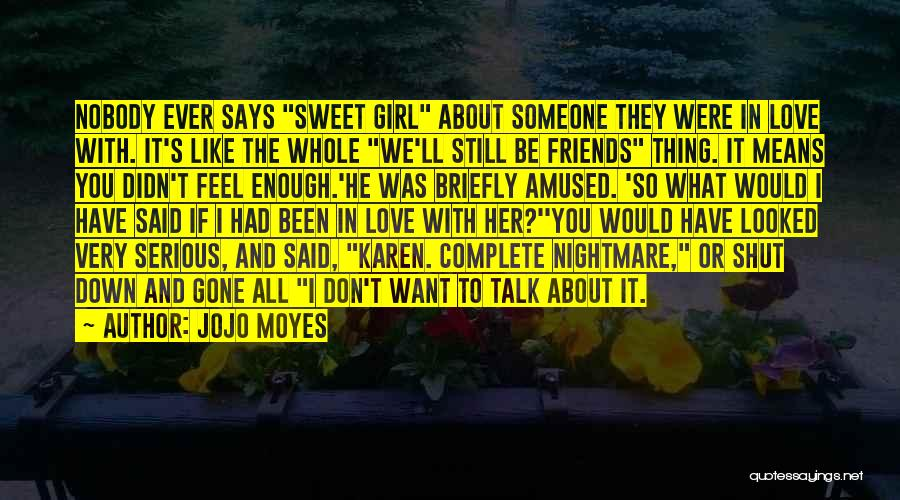 Sweet Talk Girl Quotes By Jojo Moyes