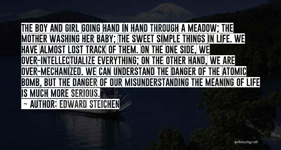 Sweet Things In Life Quotes By Edward Steichen