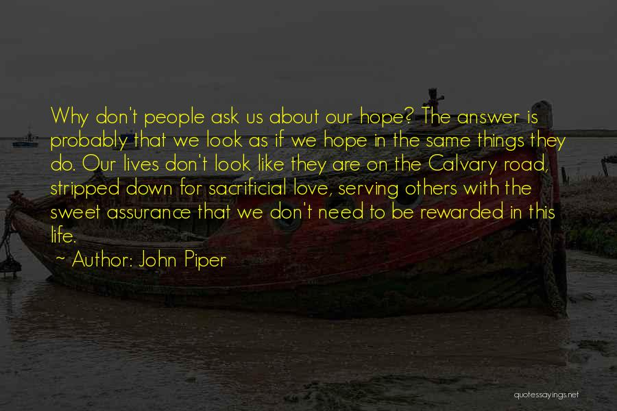 Sweet Things In Life Quotes By John Piper