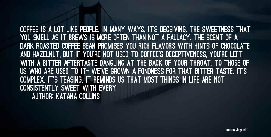 Sweet Things In Life Quotes By Katana Collins