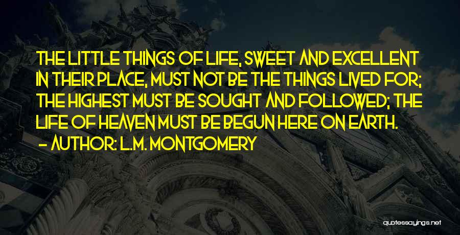 Sweet Things In Life Quotes By L.M. Montgomery