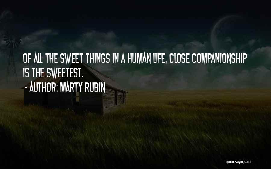 Sweet Things In Life Quotes By Marty Rubin