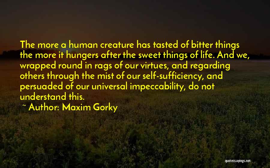Sweet Things In Life Quotes By Maxim Gorky