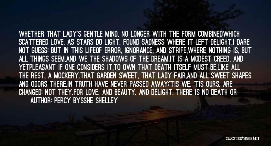 Sweet Things In Life Quotes By Percy Bysshe Shelley