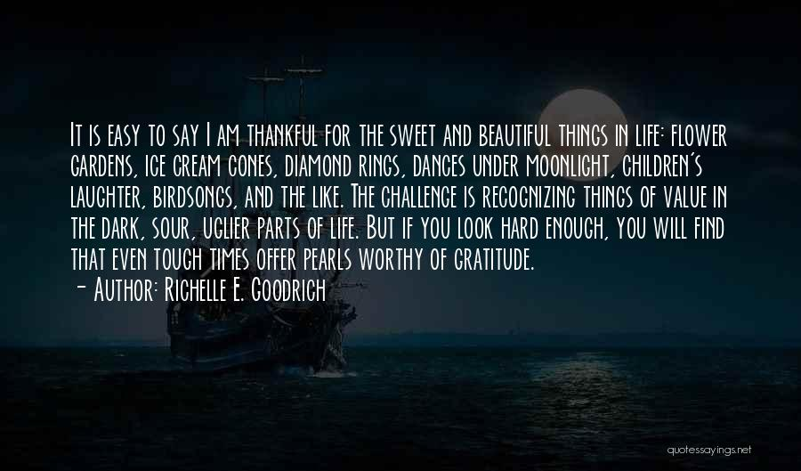 Sweet Things In Life Quotes By Richelle E. Goodrich