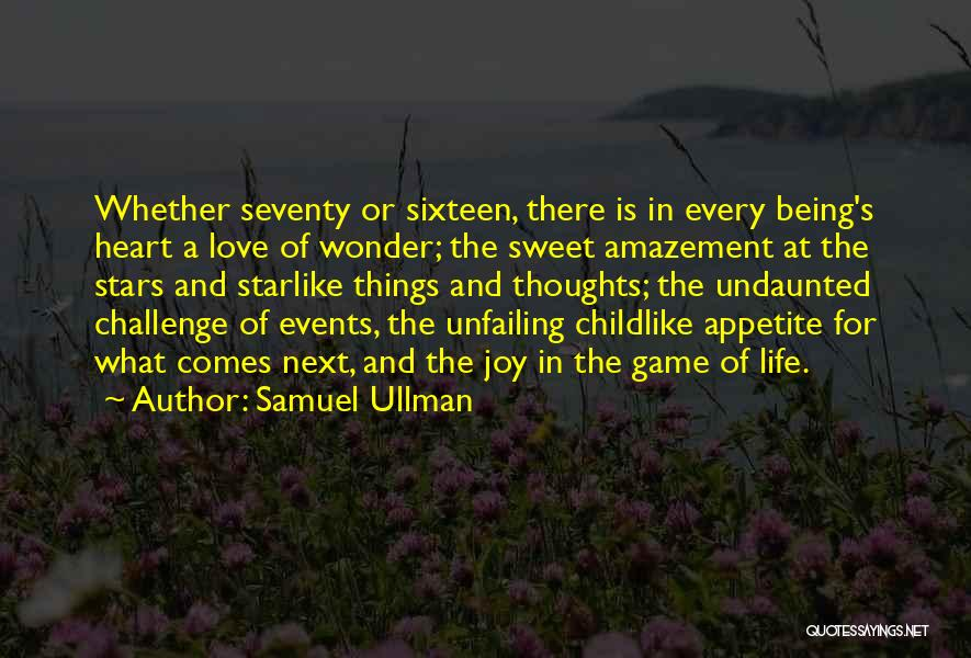 Sweet Things In Life Quotes By Samuel Ullman