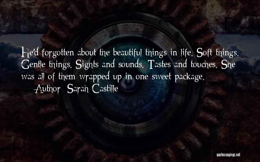 Sweet Things In Life Quotes By Sarah Castille