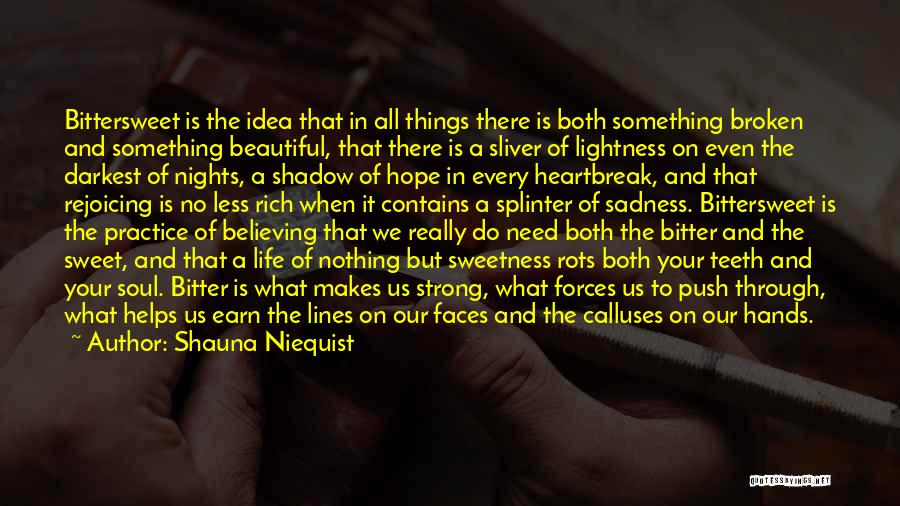 Sweet Things In Life Quotes By Shauna Niequist