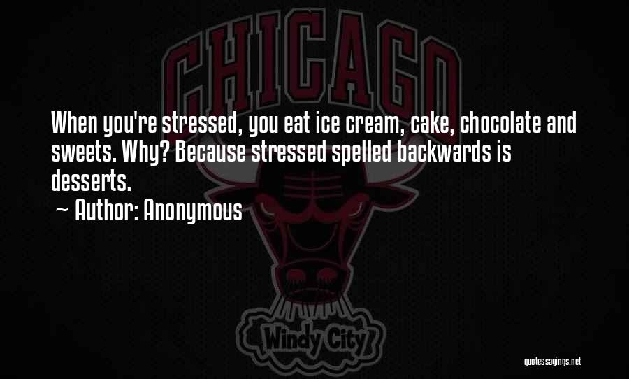 Sweets And Chocolate Quotes By Anonymous