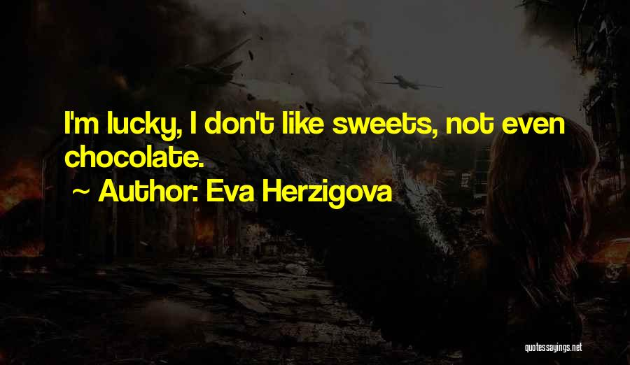 Sweets And Chocolate Quotes By Eva Herzigova